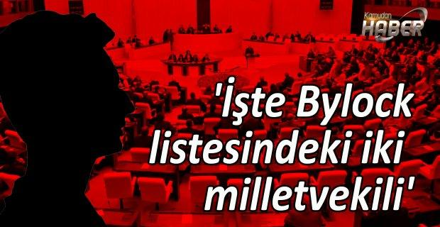 'İşte Bylock listesindeki iki milletvekili'