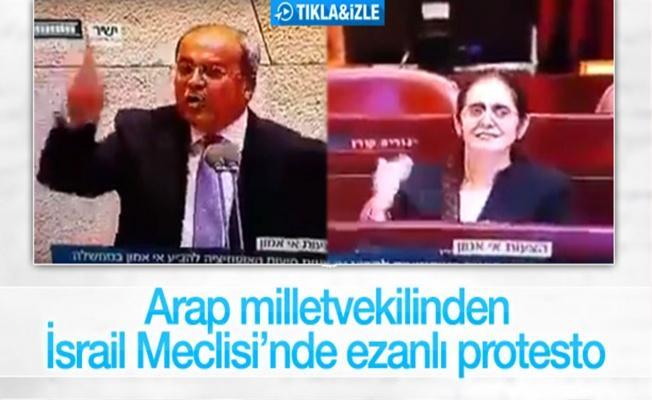 Arap asıllı İsrailli Milletvekili Ahmed Tiybi,İsrail Meclisi'nde ezan okudu.