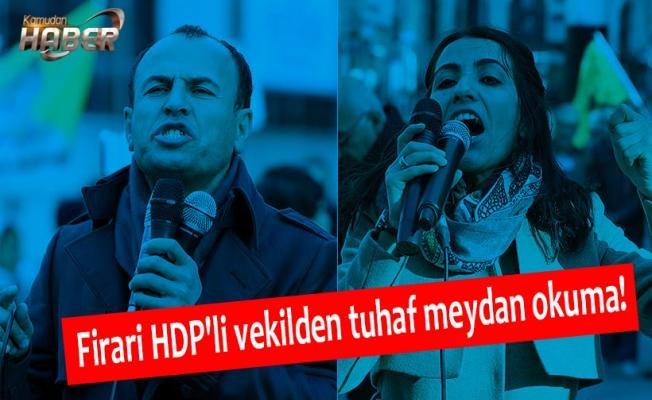 Firari HDP'li vekilden tuhaf meydan okuma!
