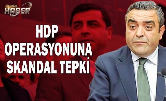 HDP operasyonuna CHP'den skandal tepki