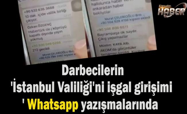 Darbecilerin 'İstanbul Valiliği'ni işgal girişimi' Whatsapp yazışmalarında