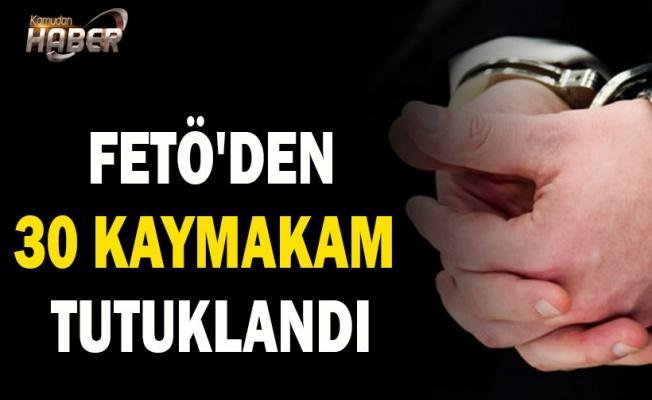 FETÖ'den 30 kaymakam tutuklandı