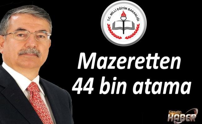Mazeretten 44 bin atama