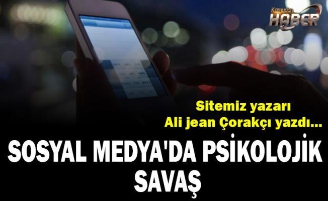 Sosyal Medya'da psikolojik savaş