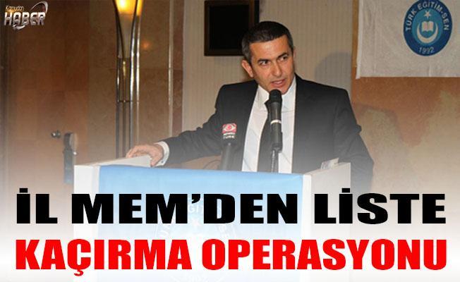 İL MEM'DEN LİSTE KAÇIRMA OPERASYONU !