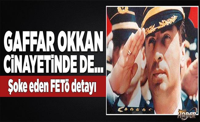 Gaffar Okkan cinayetinde FETÖ detayı!