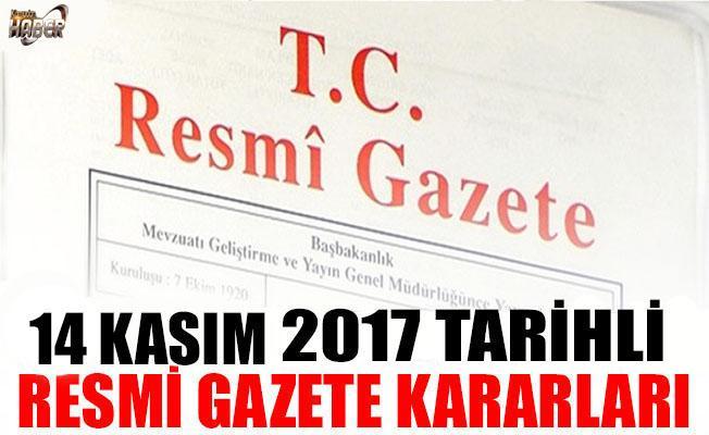 14 KASIM 2017 TARİHLİ RESMİ GAZETE KARARLARI!