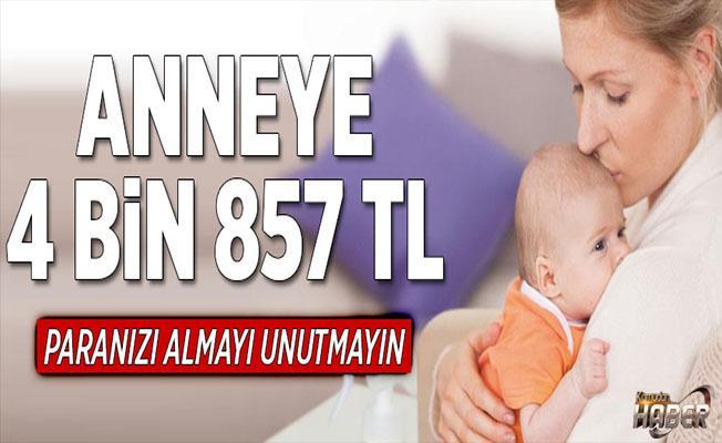 Doğum yapan anneye 4 bin 857 TL.