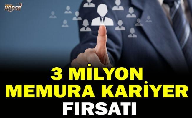 3 milyon memura kariyer fırsatı