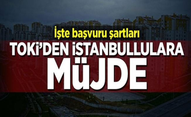 TOKİ'den İstanbullulara müjde .