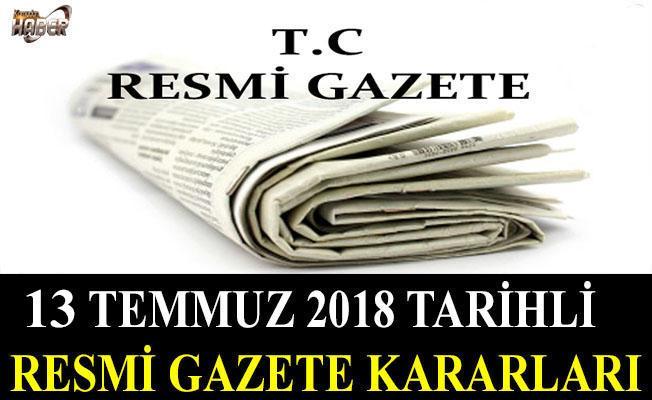 13 TEMMUZ 2018 TARİHLİ RESMİ GAZETE KARARLARI!