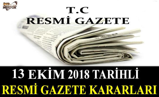 13 EKİM 2018 TARİHLİ RESMİ GAZETE KARARLARI!