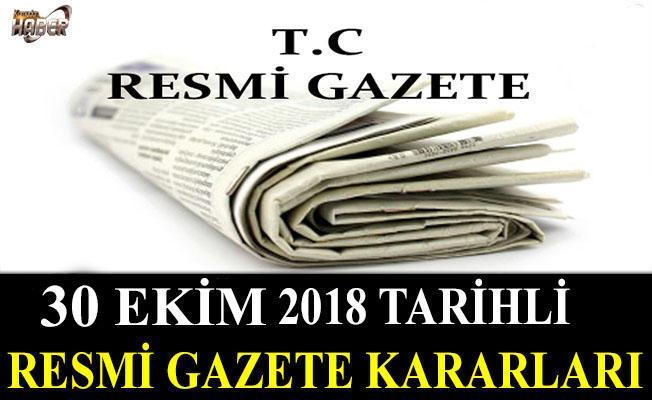 30 EKİM 2018 TARİHLİ RESMİ GAZETE KARARLARI!