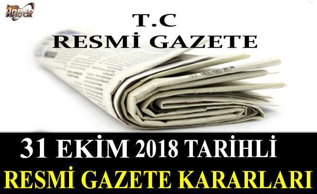31 EKİM 2018 TARİHLİ RESMİ GAZETE KARARLARI!