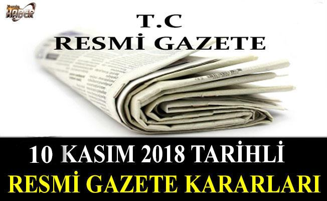 10 KASIM 2018 TARİHLİ RESMİ GAZETE KARARLARI!