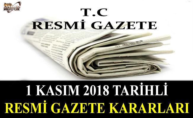 1 KASIM 2018 TARİHLİ RESMİ GAZETE KARARLARI!