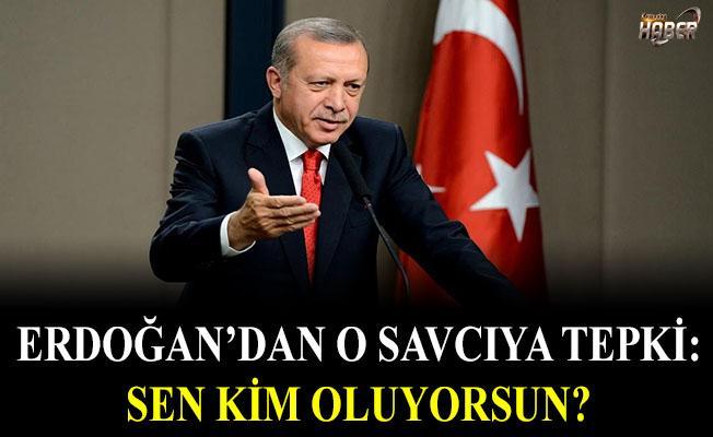 Erdoğan'dan o savcıya tepki
