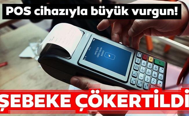 POS cihazlarıyla kredi kartı vurgunu: 250 bin lira vurgun yapan şebeke çökertildi