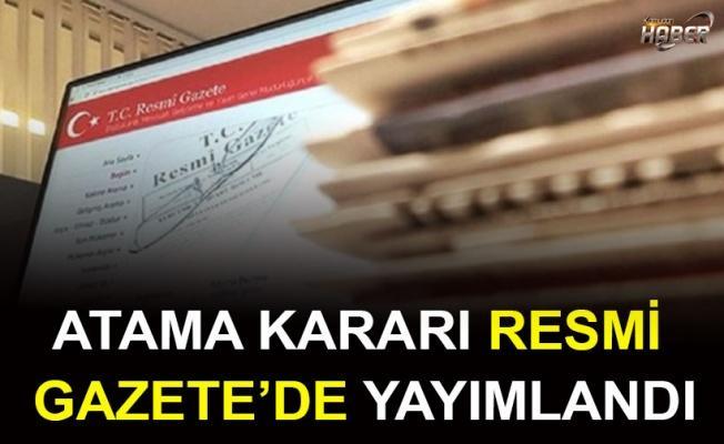 Atama kararı Resmi Gazete'de .