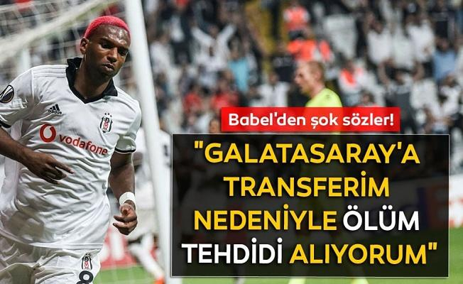 Babel'e, Galatasaray'a transferi nedeniyle şok tehdit!