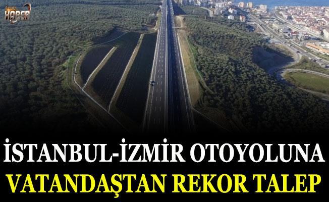 İstanbul-İzmir otoyoluna vatandaştan rekor talep