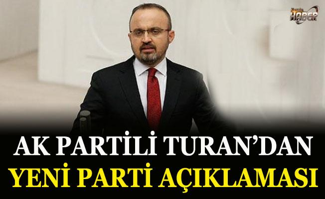 Ak Partili Turan'dan yeni parti açıklaması