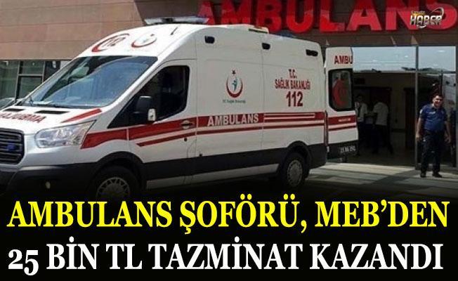 MEB, ambulans şoförüne 25 bin TL tazminat ödeyecek