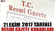 21 EKİM 2017 TARİHLİ RESMİ GAZETE KARARLARI!