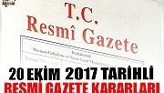 20 EKİM 2017 TARİHLİ RESMİ GAZETE KARARLARI!