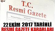 22 EKİM 2017 TARİHLİ RESMİ GAZETE KARARLARI!