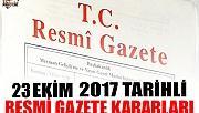 23 EKİM 2017 TARİHLİ RESMİ GAZETE KARARLARI!