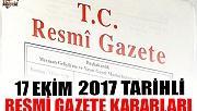 17 EKİM 2017 TARİHLİ RESMİ GAZETE KARARLARI!