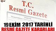 19 EKİM 2017 TARİHLİ RESMİ GAZETE KARARLARI!
