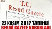 22 KASIM 2017 TARİHLİ RESMİ GAZETE KARARLARI!