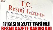17 KASIM 2017 TARİHLİ RESMİ GAZETE KARARLARI!