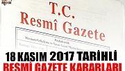 18 KASIM 2017 TARİHLİ RESMİ GAZETE KARARLARI!