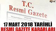 17 MART 2018 TARİHLİ RESMİ GAZETE KARARLARI!