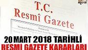 20 MART 2018 TARİHLİ RESMİ GAZETE KARARLARI!