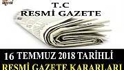 16 TEMMUZ 2018 TARİHLİ RESMİ GAZETE KARARLARI!