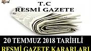 20 TEMMUZ 2018 TARİHLİ RESMİ GAZETE KARARLARI!