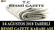 14 AĞUSTOS 2018 TARİHLİ RESMİ GAZETE KARARLARI!