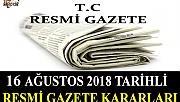 16 AĞUSTOS 2018 TARİHLİ RESMİ GAZETE KARARLARI!