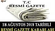 18 AĞUSTOS 2018 TARİHLİ RESMİ GAZETE KARARLARI!