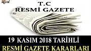 19 KASIM 2018 TARİHLİ RESMİ GAZETE KARARLARI!