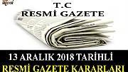 13 ARALIK 2018 TARİHLİ RESMİ GAZETE KARARLARI!