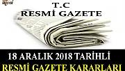 18 ARALIK 2018 TARİHLİ RESMİ GAZETE KARARLARI!