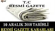 10 ARALIK 2018 TARİHLİ RESMİ GAZETE KARARLARI!